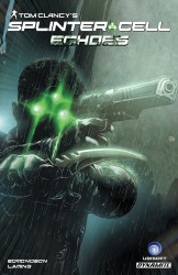 Tom Clancy's Splinter Cell - Echoes Vol.1