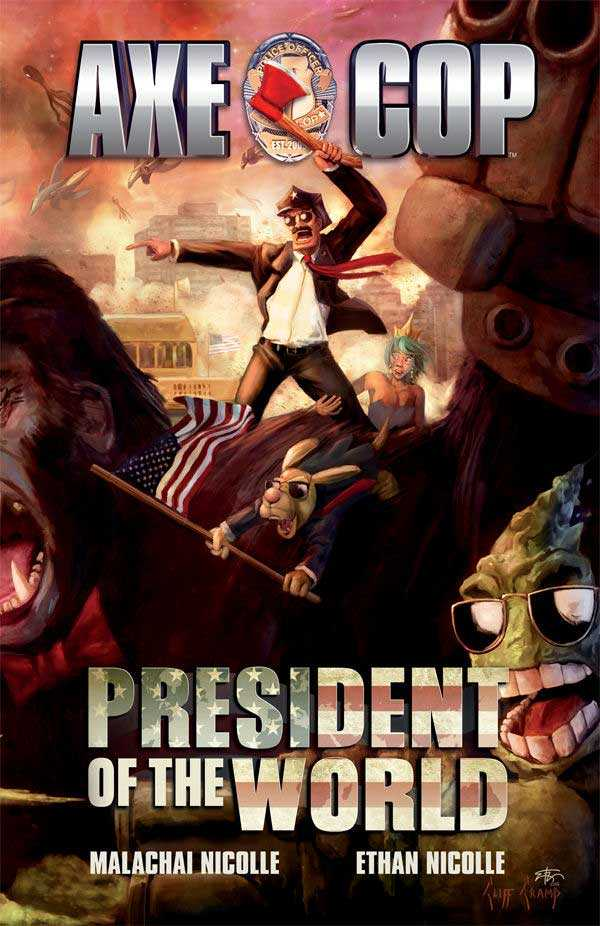 Axe Cop Vol.4 - President of the World
