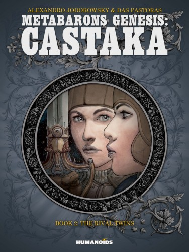 Metabarons Genesis - Castaka Vol.2 - The Rival Twins