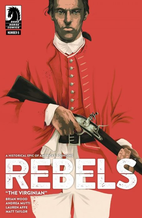 Rebels - These Free and Independent States #6