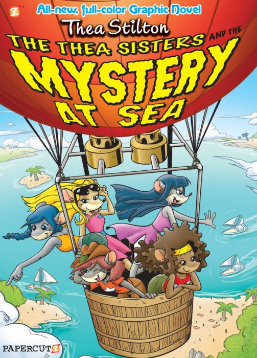 Thea Stilton Vol.6 - The Thea Sisters and the Mystery at Sea