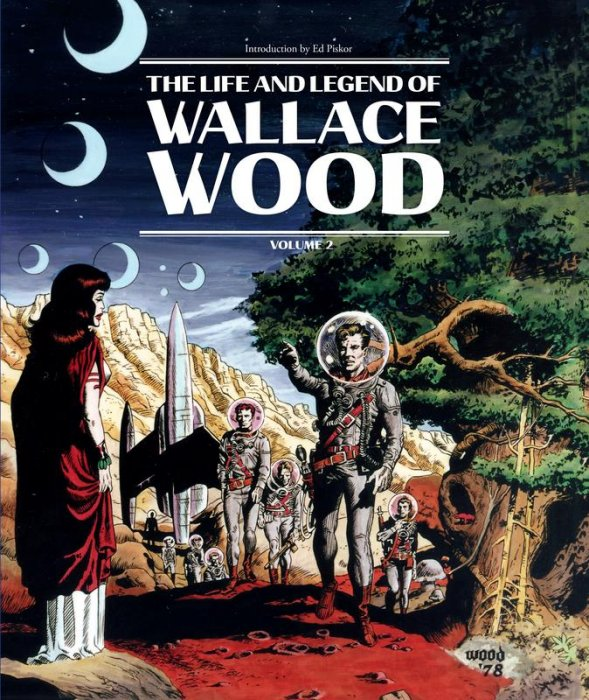 The Life and Legend of Wallace Wood Vol.2