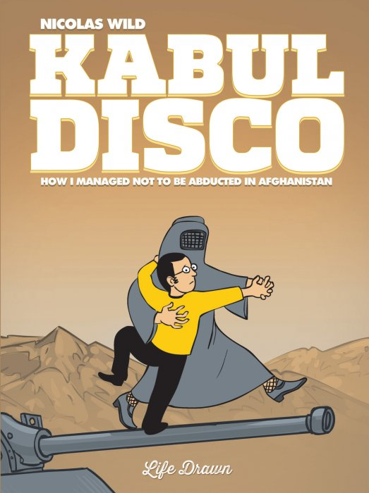 Kabul Disco #1 - How I managed not to be abducted in Afghanistan