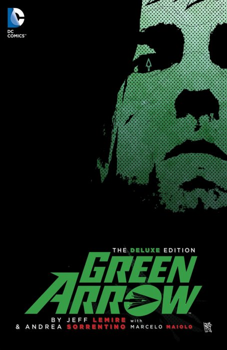 Green Arrow by Jeff Lemire and Andrea Sorrentino - The Deluxe Edition #1 - HC