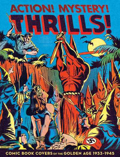 Action! Mystery! Thrills! - Comic Book Covers of the Golden Age 1933-1945 #1 - SC