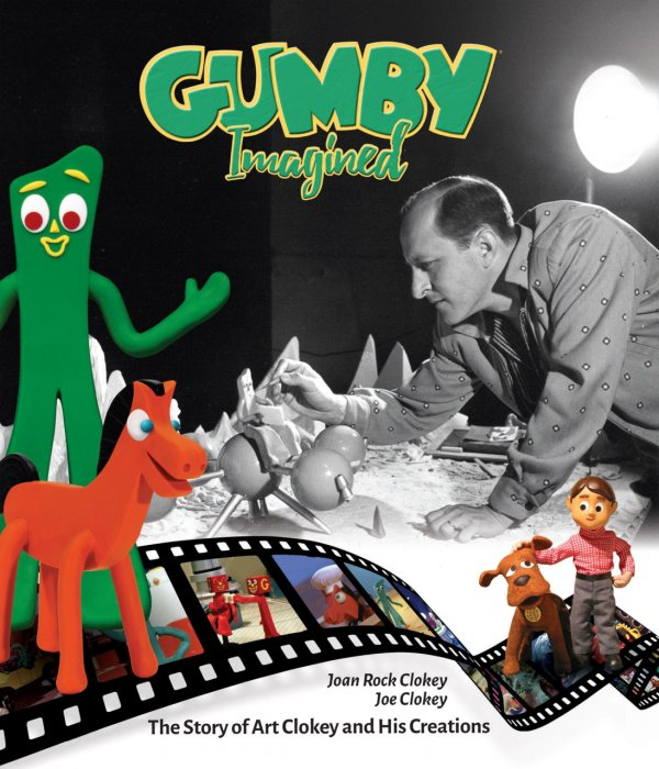 Gumby Imagined - The Story of Art Clokey and His Creations #1 - HC