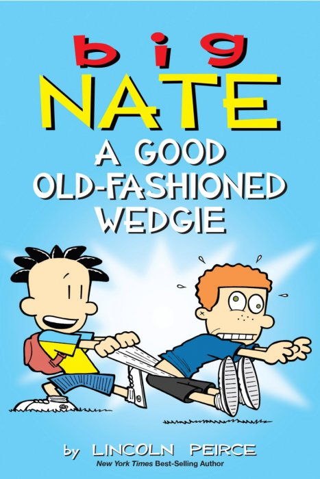 Big Nate - A Good Old-Fashioned Wedgie #1 - TPB